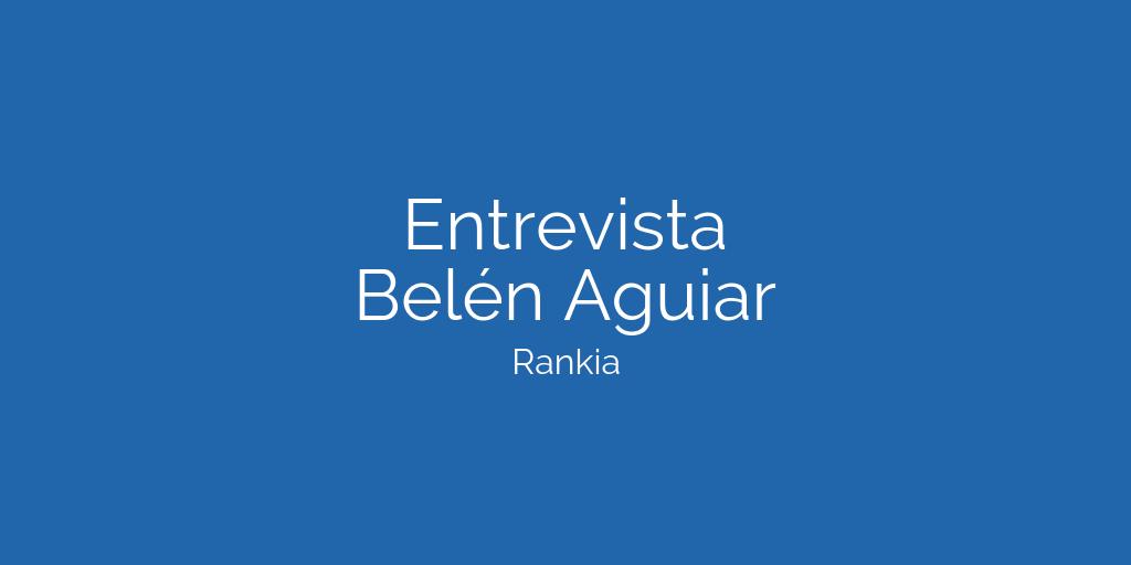 imagen cabecera artículo de la entrevista a Belén Aguiar en Rankia